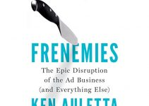 Frenemies: The Epic Disruption of the Ad Business (And Everything Else) 2